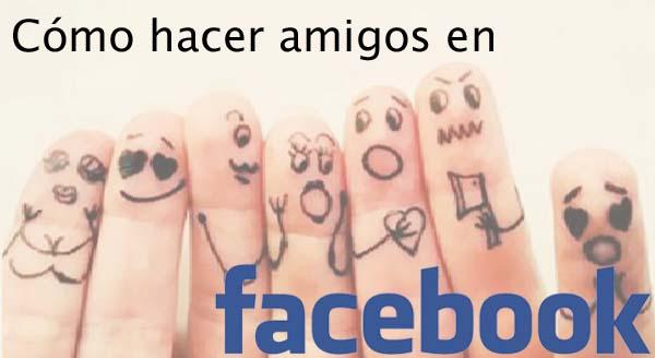 hacer amigos en Facebook