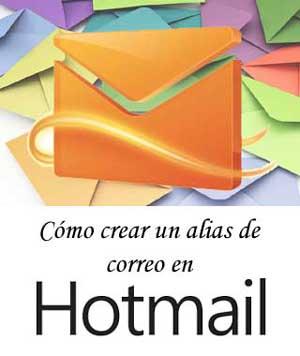 Crear un alias de correo en Hotmail