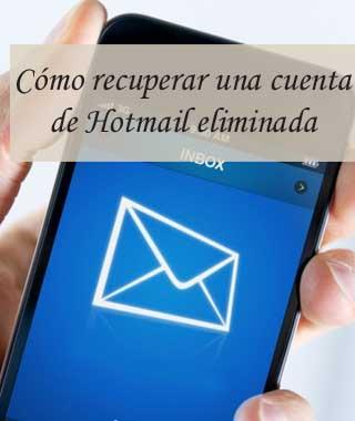 Reactivar una cuenta de Hotmail que fue borrada