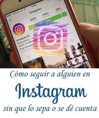 Forma de seguir a alguie en Instagram anónimamente