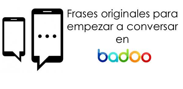 Frases Originales Para Empezar A Conversar En Badoo