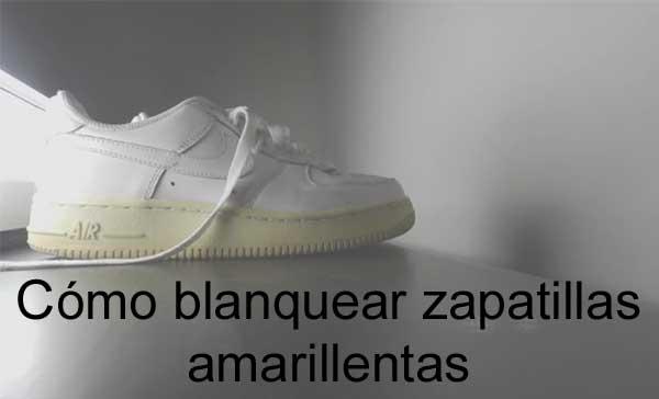 Zapatillas Cómo Amarillentas Zapatillas Amarillentas Cómo Blanquear Blanquear Cómo xCrBWedo